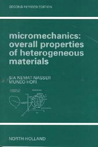 Micromechanics: Overall Properties of Heterogeneous Materials, 2nd Edition,S. Nemat-Nasser,M. Hori,ISBN9780444500847