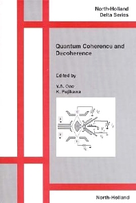 Quantum Coherence and Decoherence, 1st Edition,K. Fujikawa,Y.A. Ono,ISBN9780444500915
