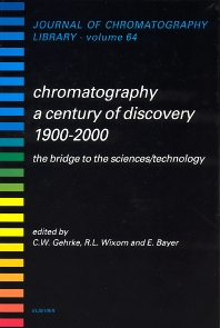 CHROMATOGRAPHY-A CENTURY OF DISCOVERY 1900-2000.THE BRIDGE TO THE SCIENCES/TECHNOLOGYJOURNAL OF CHROMATOGRAPHY LIBRARY VOLUME 64 (JCL), 1st Edition,Gerard Meurant,ISBN9780444501141