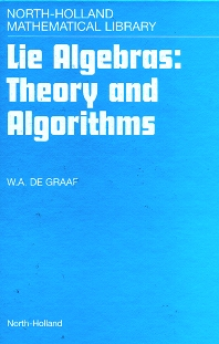 Lie Algebras: Theory and Algorithms, 1st Edition,W.A. de Graaf,ISBN9780444501165
