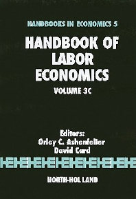 Handbook of Labor Economics, 1st Edition,Orley Ashenfelter,David Card,ISBN9780444501899