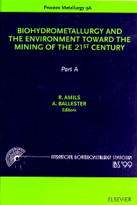 Biohydrometallurgy and the Environment Toward the Mining of the 21st Century - 1st Edition - ISBN: 9780444501936, 9780080527956