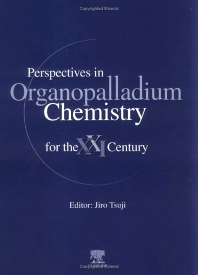 Perspectives in Organopalladium Chemistry for the 21st Century, 1st Edition,J. Tsuji,ISBN9780444501974