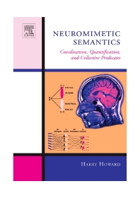 Neuromimetic Semantics, 1st Edition,Harry Howard,ISBN9780444502087