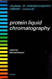 Protein Liquid Chromatography - 1st Edition - ISBN: 9780444502100, 9780080929248