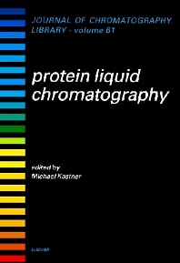 Protein Liquid Chromatography, 1st Edition,M. Kastner,ISBN9780444502117