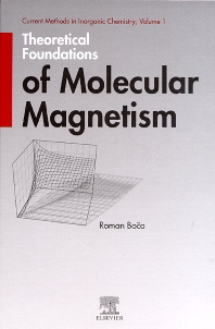 Theoretical Foundations of Molecular Magnetism, 1st Edition,Roman Boca,ISBN9780444502292