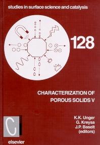 Characterisation of Porous Solids V, 1st Edition,G. Kreysa,J.P. Baselt,KK Unger,ISBN9780444502599