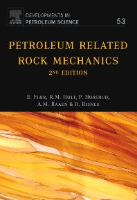 Petroleum Related Rock Mechanics, 2nd Edition,Erling Fjar,R.M. Holt,A.M. Raaen,R. Risnes,P. Horsrud,ISBN9780444502605