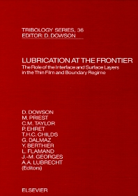 Cover image for Lubrication at the Frontier: The Role of the Interface and Surface Layers in the Thin Film and Boundary Regime