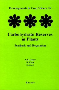 Carbohydrate Reserves in Plants - Synthesis and Regulation, 1st Edition,A.K. Gupta,N. Kaur,ISBN9780444502698