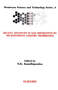 Recent Advances in Gas Separation by Microporous Ceramic Membranes, 1st Edition,N.K. Kanellopoulos,ISBN9780444502728