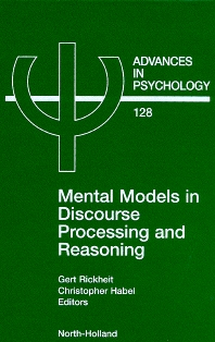 Mental Models in Discourse Processing and Reasoning - 1st Edition - ISBN: 9780444549617, 9780080536224