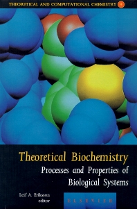 Theoretical Biochemistry - Processes and Properties of Biological Systems, 1st Edition,L.A. Eriksson,ISBN9780444502926