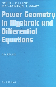 Power Geometry in Algebraic and Differential Equations, 1st Edition,A.D. Bruno,ISBN9780444502971