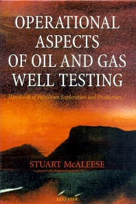 Operational Aspects of Oil and Gas Well Testing, 1st Edition,S. McAleese,ISBN9780444503114