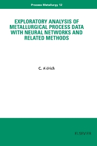 Book Series: Exploratory Analysis of Metallurgical Process Data with Neural Networks and Related Methods