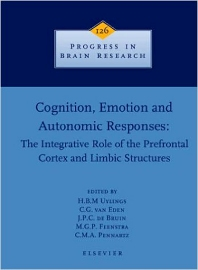 Cognition, Emotion and Autonomic Responses: The Integrative Role of the Prefrontal Cortex and Limbic Structures - 1st Edition - ISBN: 9780444503329, 9780080953601