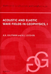 Cover image for Acoustic and Elastic Wave Fields in Geophysics, Part I
