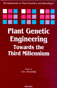 Plant Genetic Engineering, 1st Edition,A.D. Arencibia,ISBN9780444504302