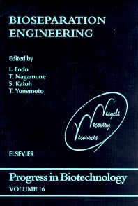 Bioseparation Engineering, 1st Edition,I. Endo,T. Nagamune,S. Katoh,T. Yonemoto,ISBN9780444504418