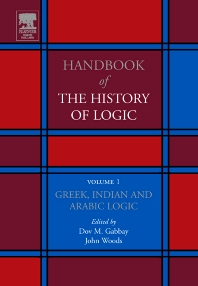 Greek, Indian and Arabic Logic - 1st Edition - ISBN: 9780444504661, 9780080532868