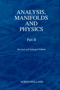 Cover image for Analysis, Manifolds and Physics, Part II - Revised and Enlarged Edition