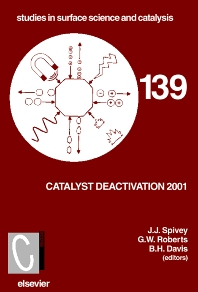 Catalyst Deactivation 2001, 1st Edition,J.J. Spivey,G.W. Roberts,B.H. Davis,ISBN9780444504777