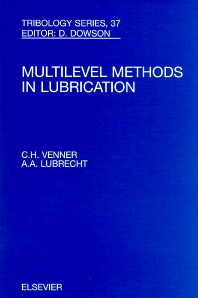 Multi-Level Methods in Lubrication, 1st Edition,C.H. Venner,A Lubrecht,ISBN9780444505033