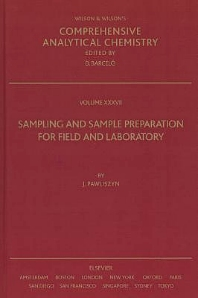 Sampling and Sample Preparation in Field and Laboratory, 1st Edition,Janusz Pawliszyn,ISBN9780444505101