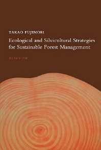 Ecological and Silvicultural Strategies for Sustainable Forest Management - 1st Edition - ISBN: 9780444505347, 9780080551517