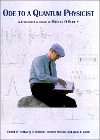 Ode to a Quantum Physicist, 1st Edition,H. Walther,W. Schleich,W.E. Lamb,ISBN9780444505385