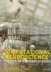 Computational Neuroscience: Trends in Research 2000, 1st Edition,J.M. Bower,ISBN9780444505491