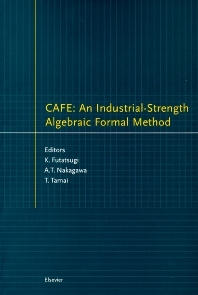 CAFE: An Industrial-Strength Algebraic Formal Method - 1st Edition - ISBN: 9780444505569, 9780080528403