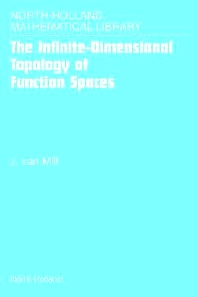 The Infinite-Dimensional Topology of Function Spaces, 1st Edition,J. van Mill,ISBN9780444505576