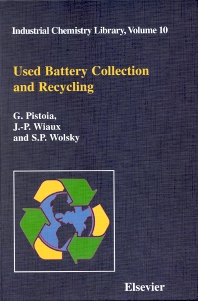 Used Battery Collection and Recycling, 1st Edition,G. Pistoia,J.-P. Wiaux,S.P. Wolsky,ISBN9780444505620