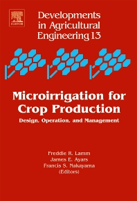 Microirrigation for Crop Production, 1st Edition,Freddie R. Lamm,James E. Ayars,Francis S. Nakayama,ISBN9780444506078