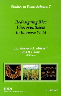 Redesigning Rice Photosynthesis to Increase Yield, 1st Edition,P.L. Mitchell,B. Hardy,ISBN9780444506108