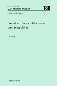 Quantum Theory, Deformation and Integrability - 1st Edition - ISBN: 9780444506214, 9780080540085