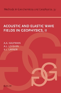 Acoustic and Elastic Wave Fields in Geophysics, Part II, 1st Edition,A.L. Levshin,K.L. Larner,Avital Kaufman,ISBN9780444506429