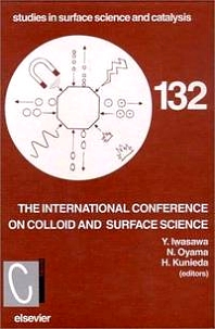 Proceedings of the International Conference on Colloid and Surface Science, 1st Edition,Y. Iwasawa,N. Oyama,H. Kunieda,ISBN9780444506511