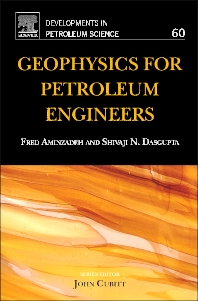 Geophysics for Petroleum Engineers, 1st Edition,Fred Aminzadeh,Shivaji Dasgupta,ISBN9780444506627