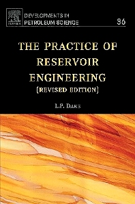 The Practice of Reservoir Engineering (Revised Edition), 1st Edition,L.P. Dake,ISBN9780444506719