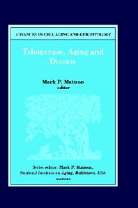 Telomerase, Aging and Disease, 1st Edition,M.P. Mattson,ISBN9780444506900