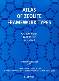 Atlas of Zeolite Framework Types (formerly: Atlas of Zeolite Structure Types) - 1st Edition - ISBN: 9780444507013, 9780080527666