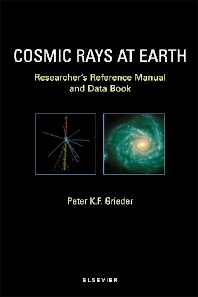 Cosmic Rays at Earth, 1st Edition,P.K.F. Grieder,ISBN9780444507105