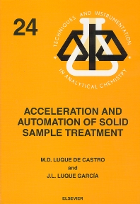 Acceleration and Automation of Solid Sample Treatment, 1st Edition,J.L. Luque García,M.D. Luque de Castro,ISBN9780444507167