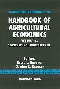 Handbook of Agricultural Economics, 1st Edition,Bruce L. Gardner,Gordon C. Rausser,ISBN9780444507280