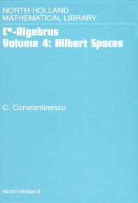Hilbert Spaces, 1st Edition,Corneliu Constantinescu,ISBN9780444507525