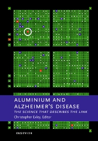 Aluminium and Alzheimer's Disease, 1st Edition,C. Exley,ISBN9780444508119